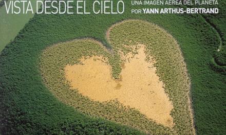 La tierra vista desde el cielo, de Yann Arthus-Bertrand
